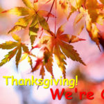 Thanksgiving – We're Open!