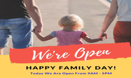 Family Day – We're Open!